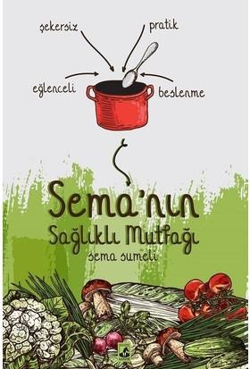 Sema'Nın Sağlıklı Mutfağı - Sema Sumeli