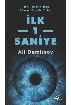 İlk 1 Saniye-Tanrı Parçacığından Güneşe Evrenin Evrimi - Ali Demirsoy