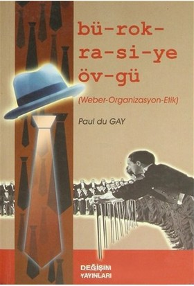 Bürokrasiye Övgü-Paul Du Gay