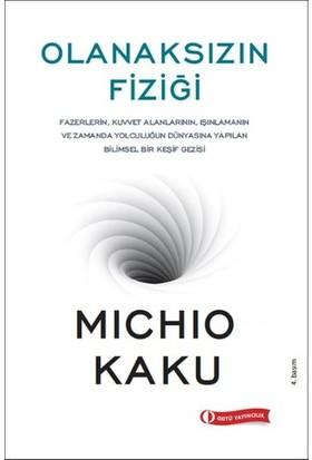 Olanaksızın Fiziği - Michio Kaku