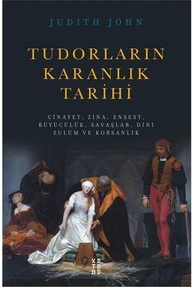 Tudorların Karanlık Tarihi - Judith John