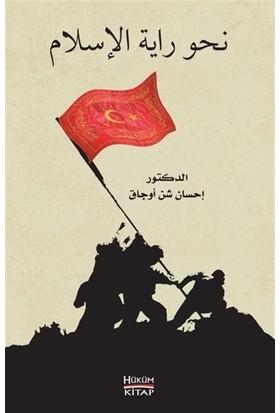 Nahve Rayeti'L İslam - İhsan Şenocak