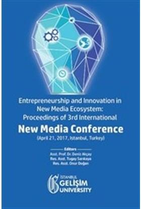 Entrepreneurship And Innovation İn New Media Ecosystem: Proceedings Of 3Rd International New Media Conference - Kolektif