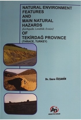 Natural Environment Features And Main Natural Hazards (Earthquake, Landslide, Erosion) Of Tekirdağ Province (Thrace, Turkey) - Emre Özşahin