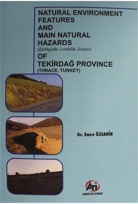Natural Environment Features And Main Natural Hazards (Earthquake, Landslide, Erosion) Of Tekirdağ Province (Thrace, Turkey) - Emre Özşahin