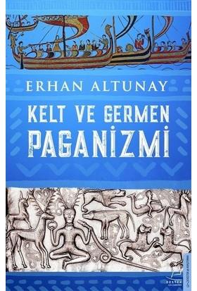 Kelt Ve Germen Paganizmi - Erhan Altunay