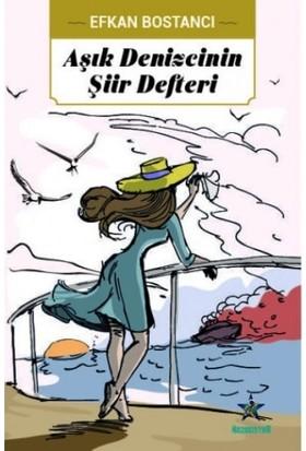 Aşık Denizcinin Şiir Defteri - Efkan Bostancı