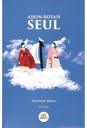 Aşkın Rotası Seul - Güldane Ersoy