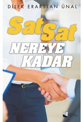 Sat Sat Nereye Kadar - Dilek Erarslan Ünal