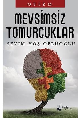Mevsimsiz Tomurcuklar - Sevim Hoş Ofluoğlu