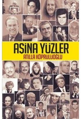 Aşina Yüzler - Atilla Köprülüoğlu