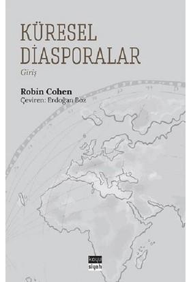 Küresel Diasporalar - Robin Cohen