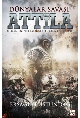 Dünyalar Savaşı Attila - Ersagun Üstündağ