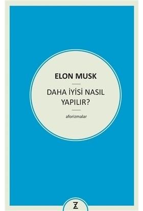 Daha İyisi Nasıl Yapılır? - Elon Musk