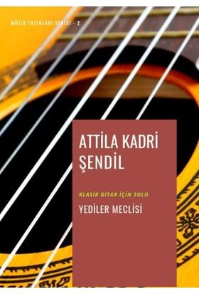 Yediler Meclisi (Mecalisi Seb'A) - Attila Kadri Şendil