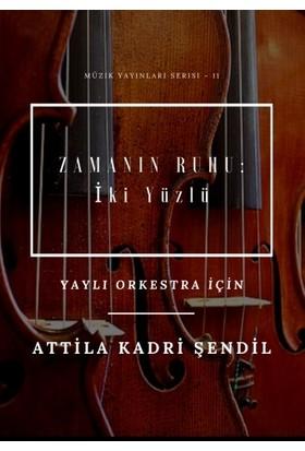 Zamanın Ruhu: İkiyüzlü - Attila Kadri Şendil