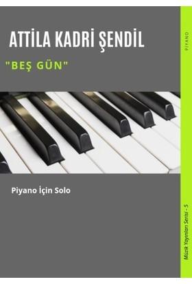 Beş Gün - Attila Kadri Şendil