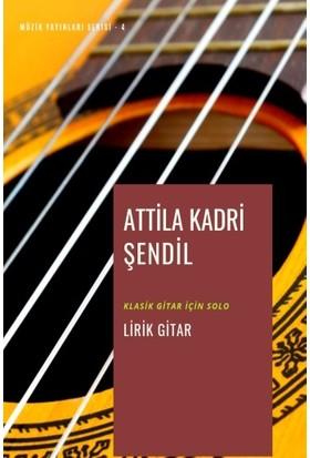 Lirik Gitar - Attila Kadri Şendil