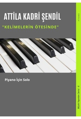 Kelimlerin Ötesinde - Attila Kadri Şendil