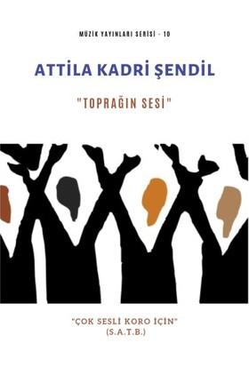 """Toprağın Sesi """"Çok Sesli Koro İçin"""" - Attila Kadri Şendil"""