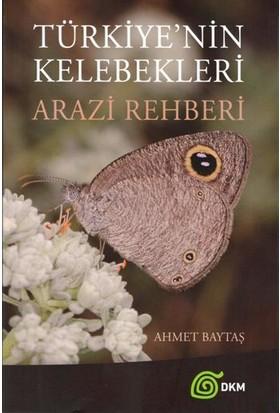 Türkiye'Nin Kelebekleri Arazi Rehberi -  Ahmet Baytaş