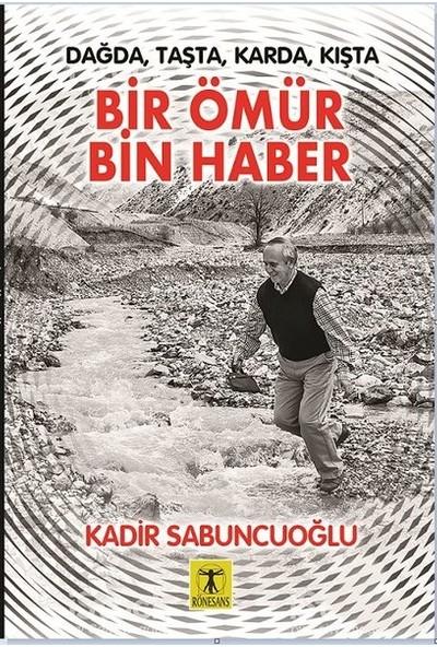 Bir Ömür Bin Haber - Kadir Sabuncuoğlu