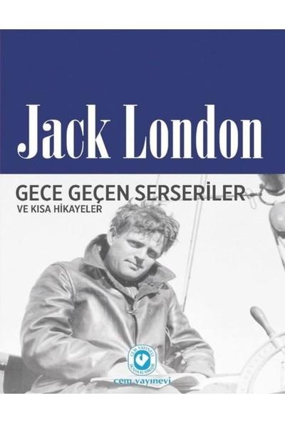 Gece Geçen Serseriler Ve Kısa Hikayeler - Jack London