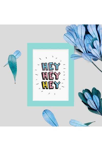 Miya Design Hey! Mavi Çerçeveli Poster 10 x 15 cm