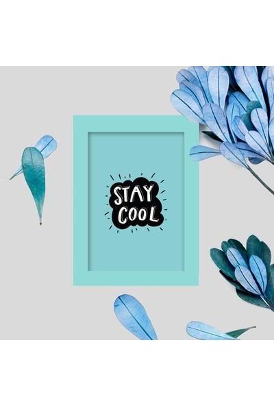 Miya Design Stay Cool Mavi Çerçeveli Poster 10 x 15 cm
