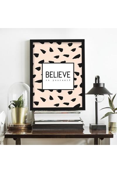 Miya Design Believe Siyah Çerçeveli Poster 21 x 30 cm