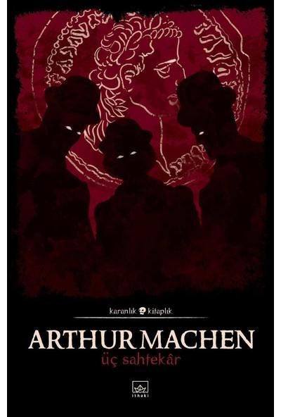 Üç Sahtekâr - Arthur Machen