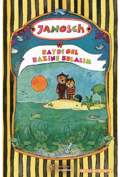 Haydi Gel Hazine Bulalım-Janosch