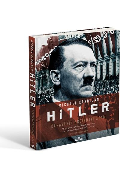 Hitler Canavarın Ardındaki Adam - Michael Kerrigan