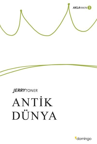 Antik Dünya: Aklayakın 3 - Jerry Toner