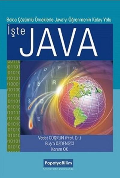 İşte Java Bolca Çözümlü Örneklerle Javayı Öğrenmenin Kolay Yolu - Büşra Özdenizci - Vedat Coşkun - Kerem Ok
