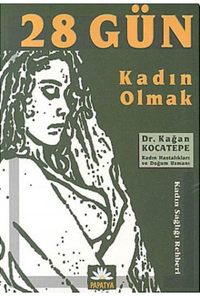28 Gün Kadın Olmak - Prof.Dr.Kağan Kocatepe