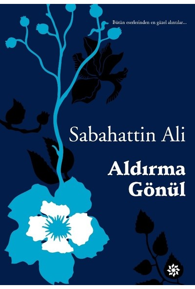 Aldırma Gönül - Sabahattin Ali