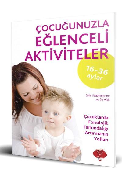 Çocuğunuzla Eğlenceli Aktiviteler (16-36 ay) - Sally Featherstone