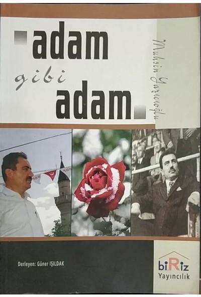 Muhsin Yazıcıoğlu Adam Gibi Adam - Selim Çoraklı