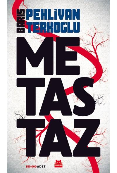 Metastaz - Barış Pehlivan