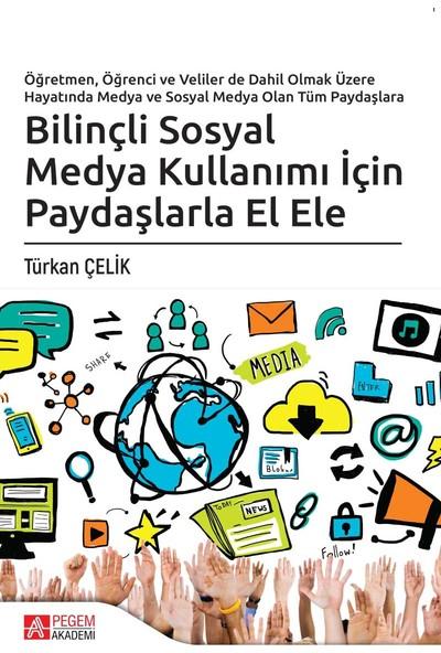 Bilinçli Sosyal Medya Kullanımı İçin Paydaşlarla El Ele - Türkan Çelik