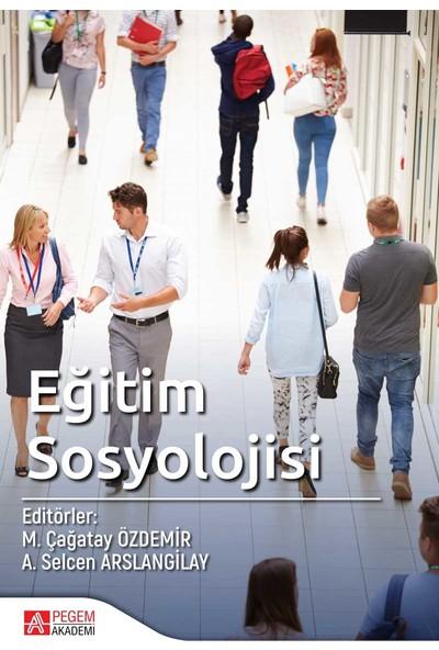 Eğitim Sosyolojisi - M.Çağatay Özdemir - A.Selcen Arslangiray