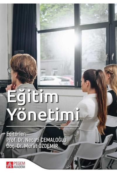 Eğitim Yönetimi - Necati Cemaloğlu - Murat Özdemir