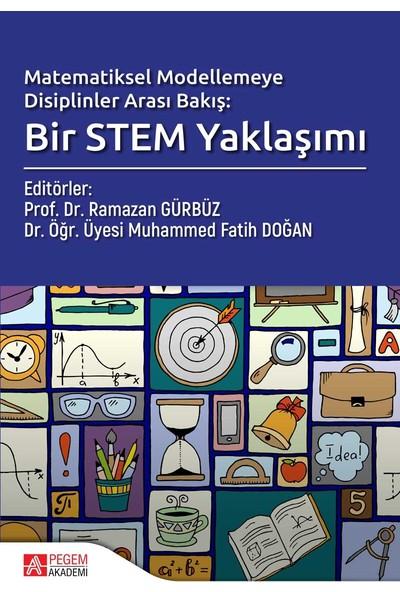 Matematiksel Modellemeye Disiplinler Arası Bakış Bir Stem Yaklaşımı - Ramazan Gürbüz - Muhammed Fatih Doğan