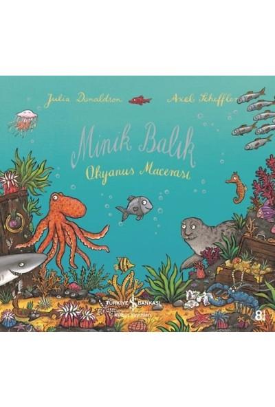 Minik Balık Okyanus Macerası - Julia Donaldson