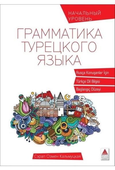 Rusça Konuşanlar İçin Türkçe Dil Bilgisi - Serap Özmen Kalmutskaya