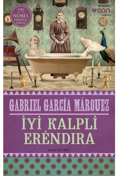 İyi Kalpli Erendira İle Büyükannesinin İnanılmaz Ve Acıklı Öyküsü - Gabriel Garcia Marquez