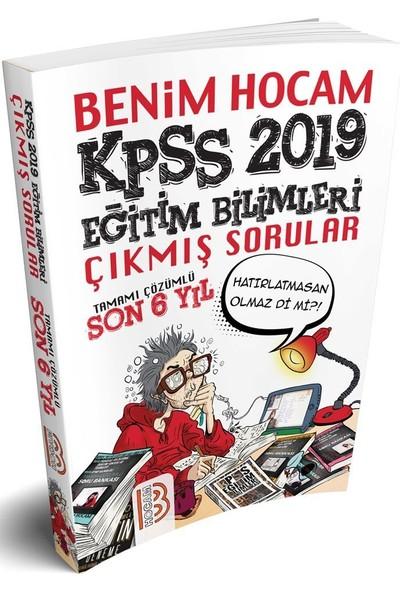 Benim Hocam Yayınları 2019 KPSS Eğitim Bilimleri Son 6 Yıl Çıkmış Sorular