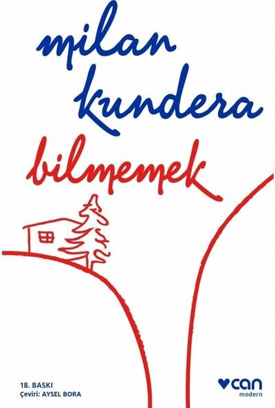 Bilmemek - Milan Kundera