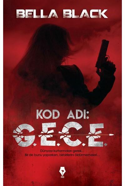 Kod Adı G.E.C.E. - Bella Black